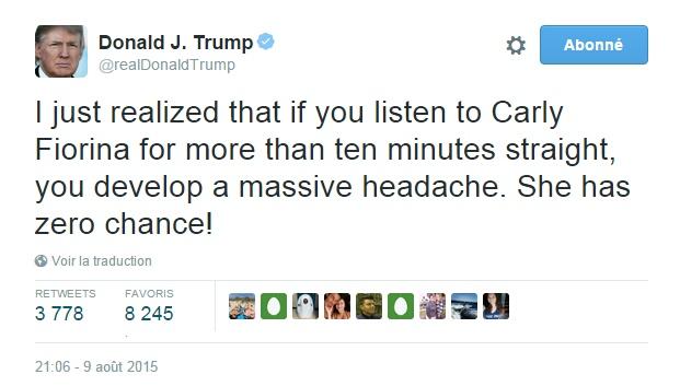 Traduction: Je viens de réaliser que si vous écoutez Carly Fiorina plus de dix minutes, vous développez une migraine énorme. Elle n'a aucune chance!