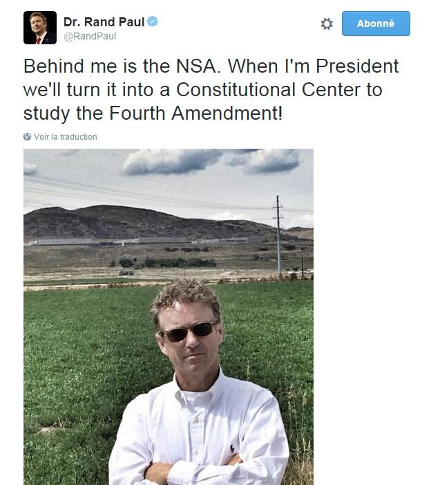 Traduction: Derrière moi se trouve la NSA. Lorsque je serai président, nous la transformerons en un Centre Constitutionnel pour étudier le quatrième amendement!