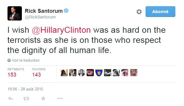 Traduction: J'aimerais qu'Hillary Clinton soit aussi dure avec les terroristes qu'elle ne l'est avec ceux qui respectent la dignité de toute vie humaine.