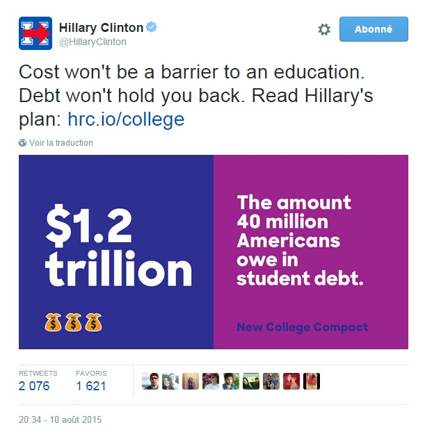 Traduction: Le coût ne sera pas une barrière à l'éducation. La dette ne sera pas un frein pour vous. Lisez le plan d'Hillary. (Sur la photo: 1,2 mille milliards de dollars. Le montant que 40 millions d'américains doivent en dette étudiante)