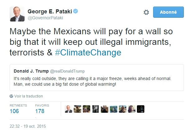 Traduction: Peut-être que les Mexicains payeront pour un mur tellement grand qu'il empêchera d'entrer les immigrants illégaux, les terroristes & le changement climatique