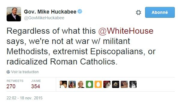 Traduction: En dépit de ce que dit cette Maison Blanche, nous ne sommes pas en guerre contre des militants Méthodistes, des extrémistes Episcopaliens, ou des Catholiques radicalisés.