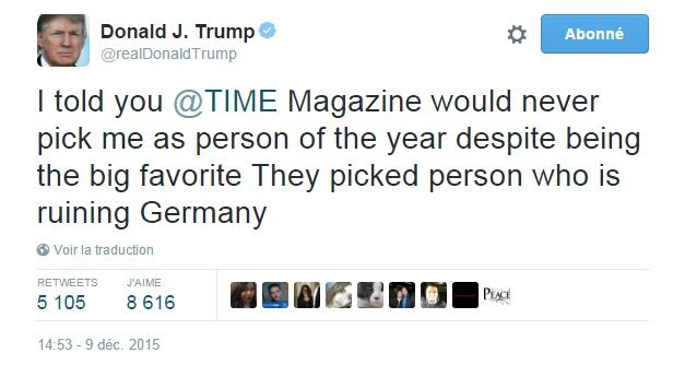 Traduction: Je vous avais dit que le magazine TIME ne me choisirait jamais comme personnalité de l'année malgré que je sois le grand favori. Ils ont choisi la personne qui ruine l'Allemagne