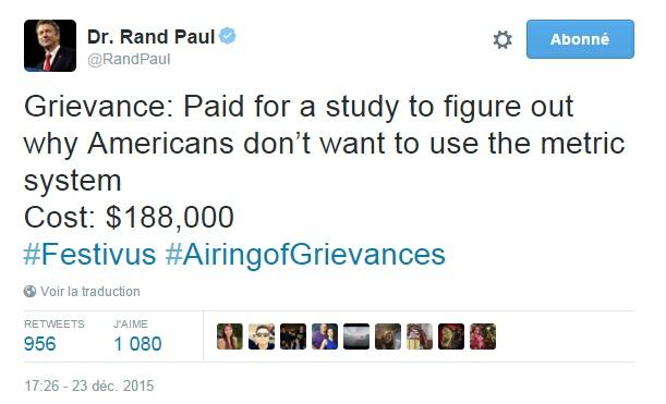 Traduction: Doléance: Paiement d'une étude pour comprendre pourquoi les américains ne veulent pas utiliser le système métrique. Coût : 188,000$