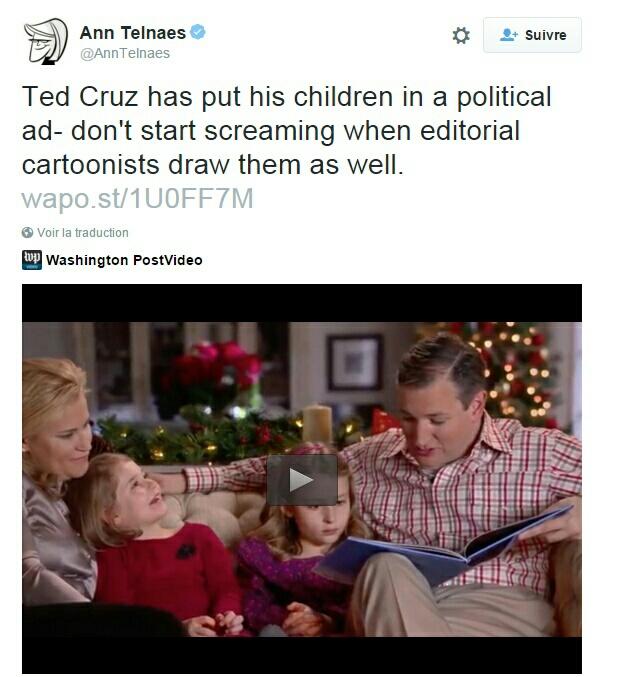 Traduction: Ted Cruz a mis ses enfants dans une publicité politique - ne commencez pas à crier au scandale quand des caricaturistes les dessinent.