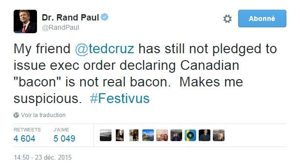 """Traduction: Mon ami Ted Cruz n'a pas encore promis de publier un executive order déclarant que le """"bacon"""" canadien n'était pas du vrai bacon. Cela me rend suspicieux."""