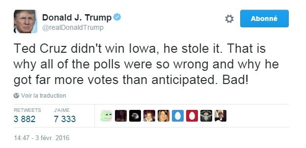 Traduction: Ted Cruz n'a pas gagné l'Iowa, il l'a volé. C'est pourquoi tous les sondages étaient si faux et pourquoi il a obtenu bien plus de votes qu'escompté. Mauvais!
