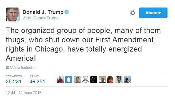 Traduction: Le groupe organisé de gens, la plupart d'entre eux des voyous, qui a éteint nos droits du Premier Amendement à Chicago, ont totalement mobilisé l'Amérique !