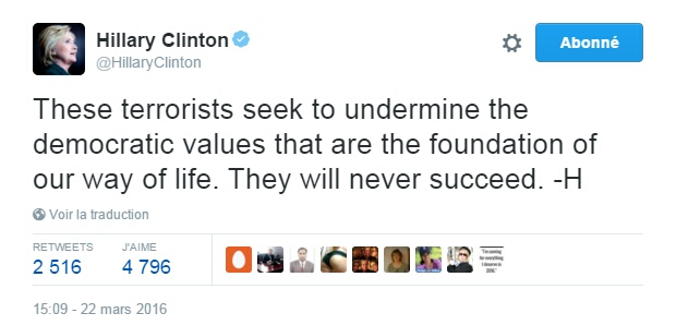 Traduction: Ces terroristes cherchent à ébranler les valeurs démocratiques qui sont la fondation de notre mode de vie. Ils ne réussiront jamais.