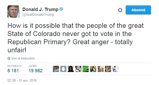 Traduction: Comment est-il possible que les habitants du grand état du Colorado ne puissent pas voter lors de la Primaire Républicaine? Grande colère - totalement injuste!