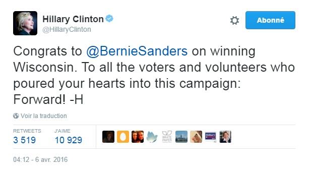 Traduction: Félicitations à Bernie Sanders pour sa victoire dans le Wisconsin. À tous les électeurs et bénévoles qui ont mis tout leur cœur dans cette campagne: Vers l'avant !
