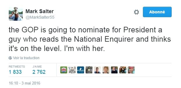 Traduction: Le Parti Républicain est sur le point de nommer comme Président un homme qui lit le National Enquirer et pense que c'est fiable. Je suis avec elle.