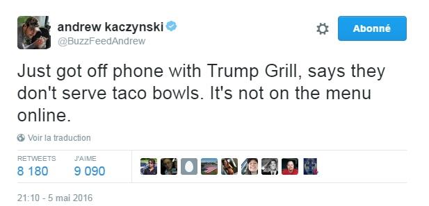 Traduction: Je viens d'être en ligne avec le Trump Grill, ils ont dit qu'ils ne servaient pas de taco bowls. Ce n'est pas sur le menu en ligne.