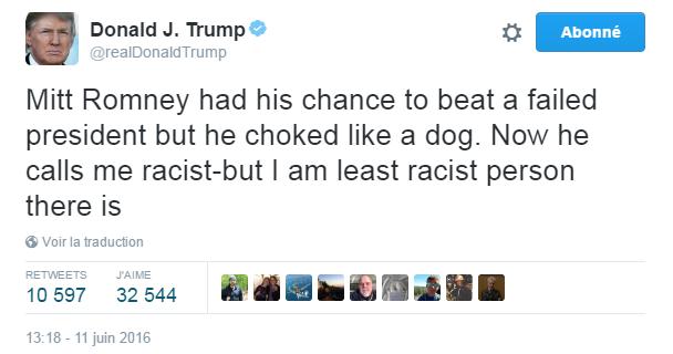 Traduction: Mitt Romney a eu sa chance de battre un président raté mais il a craqué comme un chien. Maintenant il me qualifie de raciste - mais je suis la personne la moins raciste qui existe