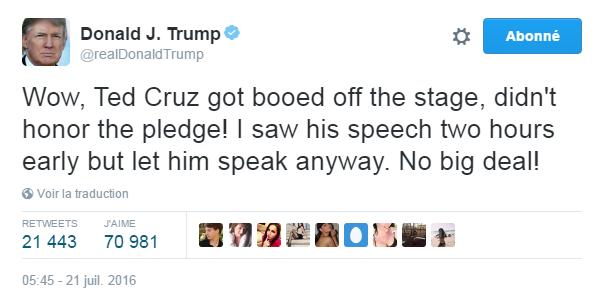 Traduction: Wow, Ted Cruz s'est fait hué, il n'a pas respecté le serment! J'ai vu son discours deux heures plus tôt mais je l'ai tout de même laissé parler. No big deal!