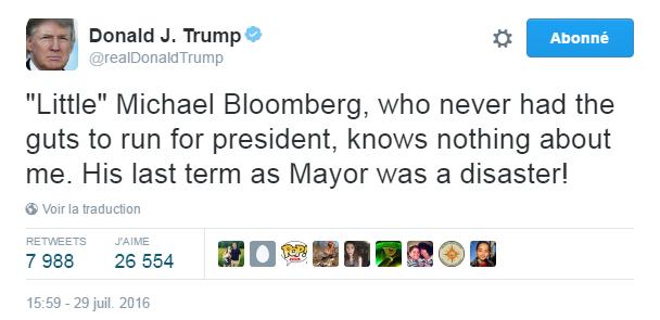 Traduction: Le petit Michael Bloomberg, qui n'a jamais eu le cran d'être candidat à la présidence, ne sait rien de moi. Son dernier mandat de maire était un désastre!