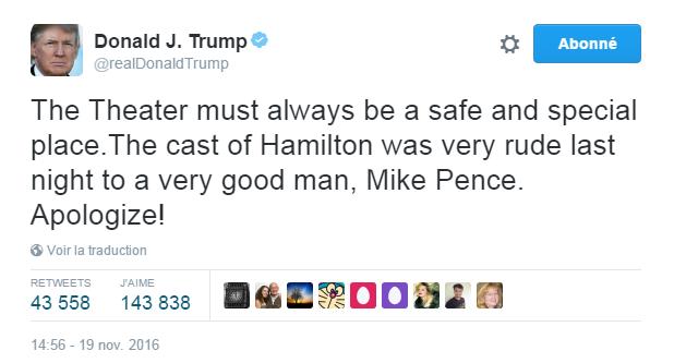 Traduction: Le théâtre doit toujours être un lieu sûr et spécial. La troupe d'Hamilton a été très impolie hier soir avec un homme très bien, Mike Pence. Excusez-vous!
