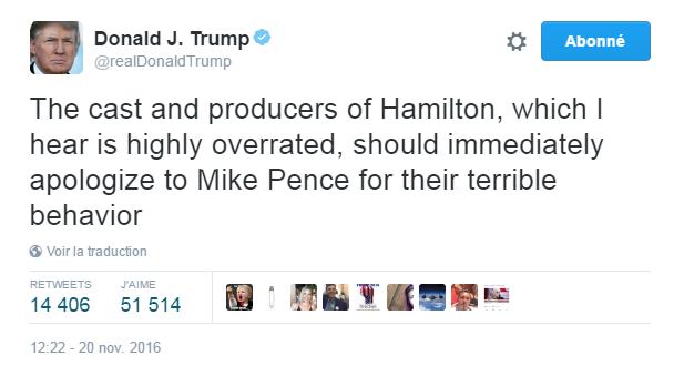 Traduction: La troupe et les producteurs d'Hamilton, qui d'après ce que j'entends est un spectacle hautement surévalué, devraient immédiatement s'excuser auprès de Mike Pence pour leur comportement exécrable.