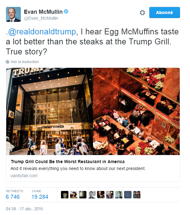 Traduction: J'ai entendu que les Egg McMuffins étaient meilleurs que les steaks servis au Trump Grill. Vrai?