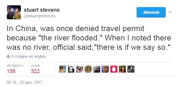"""Traduction: En Chine, on m'a un jour refusé un permis de voyage parce que """"la rivière a débordé"""". Lorsque j'ai fait remarquer qu'il n'y avait pas de rivière, un officiel m'a dit, """"il y en a une si nous le disons""""."""