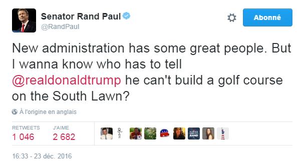 Traduction: Quelques super personnes au sein de la nouvelle administration. Mais je veux savoir qui va devoir annoncer à Donald Trump qu'il ne peut pas construire un terrain de golf sur la pelouse Sud [de la Maison Blanche]?