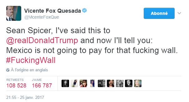 Traduction: Sean Spicer, je l'ai dit à Donald Trump et maintenant je te le dis: le Mexique ne payera pas pour ce p***** de mur.