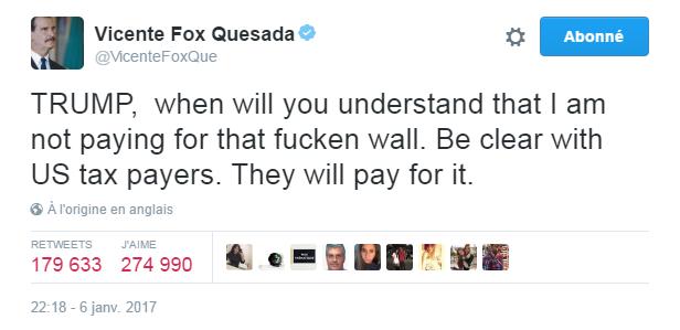 Traduction: TRUMP, quand vas-tu comprendre que je ne payerai pas pour ce p***** de mur. Sois franc avec les contribuables américains. C'est eux qui vont payer.