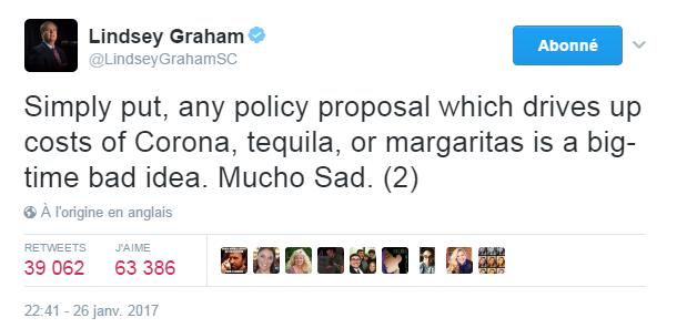 Traduction: Pour le dire simplement, toute proposition politique qui augmenterait les prix de la Corona, de la tequila, ou des margaritas est une très mauvaise idée. Mucho sad.