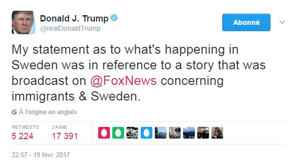 Traduction: Ma déclaration sur ce qu'il se passe en Suède faisait référence à un reportage diffusé sur Fox News au sujet des immigrants et de la Suède.