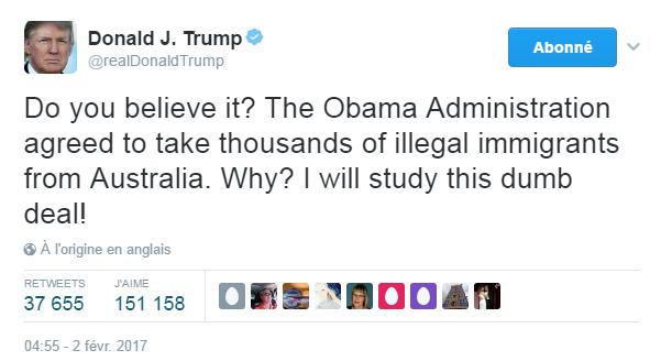 Traduction: Le croyez-vous? L'administration Obama a accepté d'accueillir des milliers d'immigrants illégaux d'Australie. Pourquoi? J'étudierai cet accord stupide!