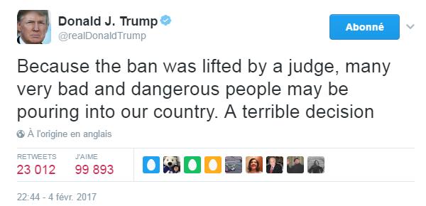 Traduction: Parce que l'interdiction a été levée par un juge, beaucoup de personnes très dangereuses pourraient envahir notre pays. Une terrible décision.